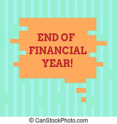 Word writing text End Of Financial Year. Business concept for Taxes time accounting June database cost Sheets Blank Color Speech Bubble in Puzzle Piece Shape photo for Presentation Ads.