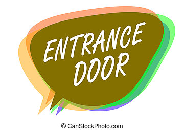 Word writing text Entrance Door. Business concept for Way in...
