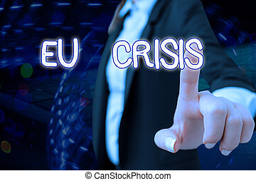 Word writing text Eu Crisis. Business concept for eurozone state unable to repay or refinance their government debt.