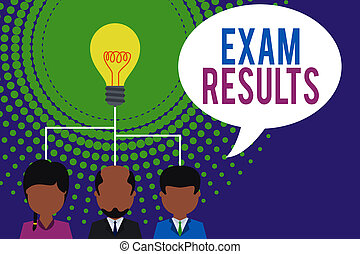 Word writing text Exam Results. Business concept for An outcome of a formal test that shows knowledge or ability Group three executive persons sharing idea icon. Startup team meeting.