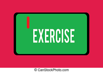 Word writing text Exercise. Business concept for activity requiring physical effort carried out sustain health