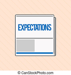 Word writing text Expectations. Business concept for Strong belief that something will happen or be the case