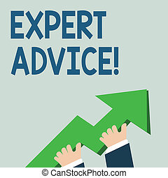 Word writing text Expert Advice. Business concept for Opinion given by someone skilled at a particular job photo of Hand Holding Colorful Huge 3D Arrow Pointing and Going Up.