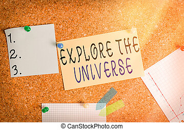Word writing text Explore The Universe. Business concept for Space and Scientific discovery of the galaxies Corkboard color size paper pin thumbtack tack sheet billboard notice board.