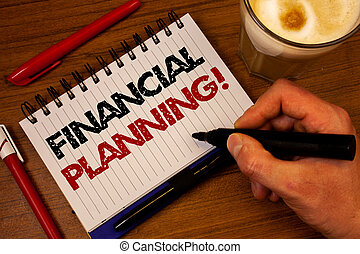 Word writing text Financial Planning Motivational Call. Business concept for Accounting Planning Strategy Analyze Hand grasp black marker wooden desk red pen notepad expos texts coffee.