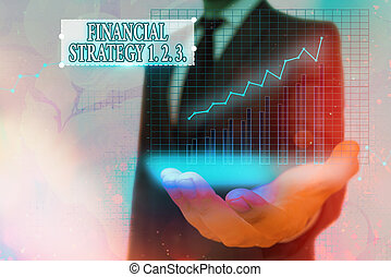 Word writing text Financial Strategy 1 2. 3.. Business concept for build on insights from a business context Arrow symbol going upward denoting points showing significant achievement.