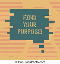 Word writing text Find Your Purpose. Business concept for search reasons for which something is done or created Blank Color Speech Bubble in Puzzle Piece Shape photo for Presentation Ads.