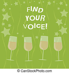 Word writing text Find Your Voice. Business concept for Being able to express oneself as a writer to speak Filled Cocktail Wine Glasses with Scattered Stars as Confetti Stemware.