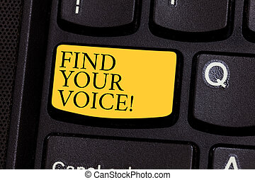Word writing text Find Your Voice. Business concept for Being able to express oneself as a writer to speak Keyboard key Intention to create computer message pressing keypad idea.