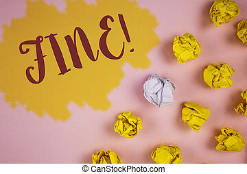 Word writing text Fine Motivational Call. Business concept for No hidden charges from large moving companies written on Painted background Crumpled Paper Balls next to it.
