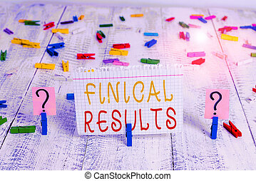 Word writing text Finical Results. Business photo showcasing written records that convey the business activities Scribbled and crumbling sheet with paper clips placed on the wooden table