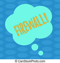 Word writing text Firewall. Business concept for Malware protection prevents internet frauds Blank Color Floral Shape Thought Speech Bubble photo for Presentation Ads.