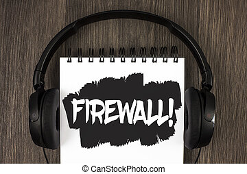 Word writing text Firewall Motivational Call. Business concept for Malware protection prevents internet frauds written on Notepad on the wooden background Headphone next to it.