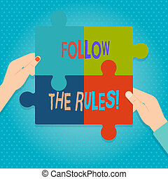 Word writing text Follow The Rules. Business concept for go with regulations governing conduct or procedure Four Blank Multi Color Jigsaw Puzzle Tile Pieces Put Together by Human Hands.