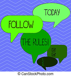 Word writing text Follow The Rules. Business concept for go with regulations governing conduct or procedure Many Color Speech Bubble in Different Sizes and Shade for Group Discussion.