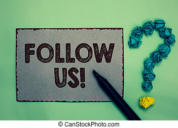 Word writing text Follow Us. Business concept for Act of person to invite an individual or group to join his company Gray paper marker crumpled papers forming question mark green background.