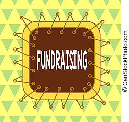 Word writing text Fundraising. Business concept for seeking ...