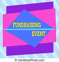 Word writing text Fundraising Event. Business concept for ...