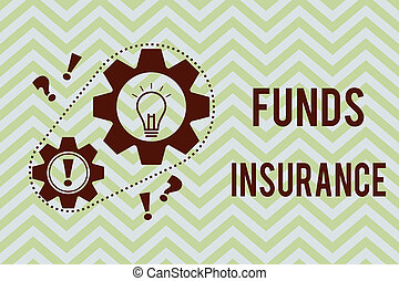 Word writing text Funds Insurance. Business concept for Form of collective investment offered an assurance policies
