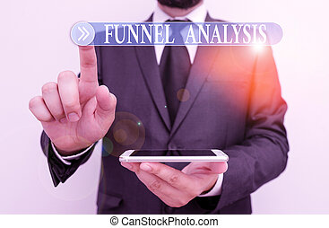 Word writing text Funnel Analysis. Business concept for mapping and analyzing a series of events towards a goal Male human wear formal work suit hold smart hi tech smartphone use one hand.