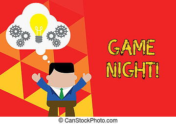 Word writing text Game Night. Business concept for usually its called on adult play dates like poker with friends Standing man suit hands up imaginary bubble light bulb gears working together.