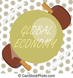 Word writing text Global Economy. Business concept for System of industry and trade around the world Capitalism