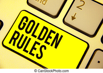Word writing text Golden Rules. Business concept for Basic principle that should be followed Important Principle Keyboard yellow key Intention create computer computing reflection document.