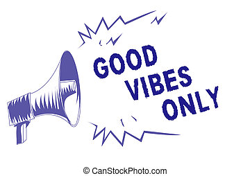 Word writing text Good Vibes Only. Business concept for Just positive emotions feelings No negative energies Purple megaphone loudspeaker important message screaming speaking loud.
