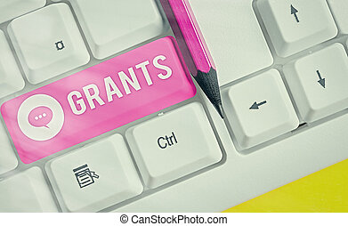 Word writing text Grants. Business photo showcasing nonrepayable funds or products disbursed or given by one party