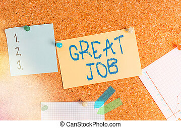 Word writing text Great Job. Business concept for used praising someone for something they have done well Corkboard color size paper pin thumbtack tack sheet billboard notice board.