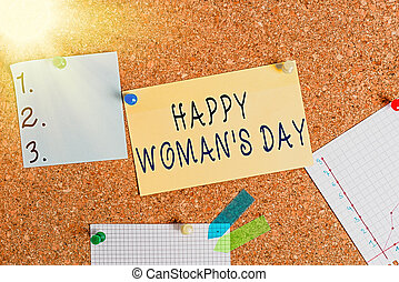 Word writing text Happy Woman S Day. Business concept for to commemorate the essence of every lady around the world Corkboard color size paper pin thumbtack tack sheet billboard notice board.