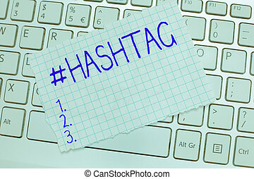 Word writing text Hashtag. Business concept for Internet tag for social media Communication search engine strategy