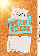 Word writing text Have A Nice Weekend. Business concept for wishing someone that something nice happen holiday Corkboard color size paper pin thumbtack tack sheet billboard notice board.
