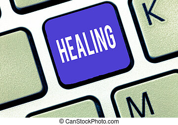 Word writing text Healing. Business concept for process of making or becoming sound or healthy again Helping injured