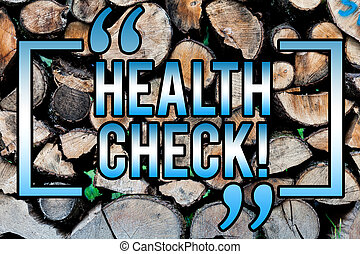 Word writing text Health Check. Business concept for Medical Examination Diagnosis Tests to prevent diseases Wooden background vintage wood wild message ideas intentions thoughts.