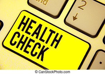 Word writing text Health Check. Business concept for Medical Examination Wellness and general state Inspection Keyboard yellow key Intention create computer computing reflection document.