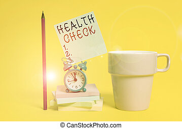 Word writing text Health Check. Business concept for thorough physical examination A medical checkup of oneself Alarm clock coffee cup note stacked notepads pencil colored background.