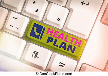 Word writing text Health Plan. Business concept for type of insurance that covers highcost medical services.