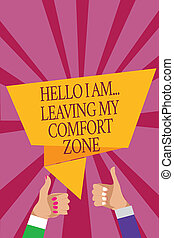 Word writing text Hello I Am... Leaving My Comfort Zone. Business concept for Making big changes Evolution Growth Man woman hands thumbs up approval speech bubble origami rays background.