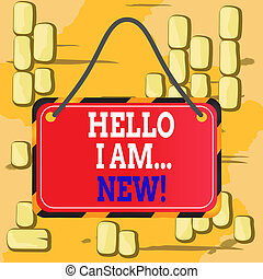 Word writing text Hello I Am New. Business concept for introducing oneself in a group as fresh worker or student Board attached string color black yellow frame empty blank rectangle shape.