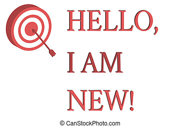 Word writing text Hello I Am New. Business concept for used as greeting or to begin telephone conversation Dart Board in Circle Concentric Style with Arrow Hitting Center Bulls Eye.