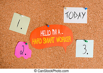 Word writing text Hello I M A Hard Smart Worker. Business concept for Intelligence at your job Fast Clever Corkboard color size paper pin thumbtack tack sheet billboard notice board.