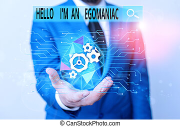 Word writing text Hello I M An Egoanalysisiac. Business ...
