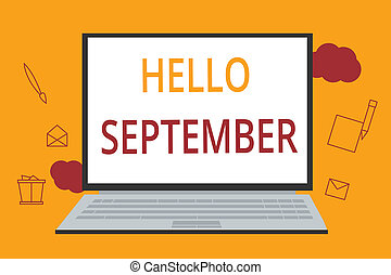 Word writing text Hello September. Business concept for ...