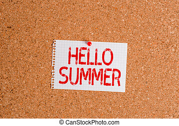 Word writing text Hello Summer. Business concept for Welcoming the warmest season of the year comes after spring Corkboard color size paper pin thumbtack tack sheet billboard notice board.