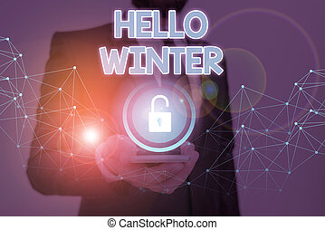 Word writing text Hello Winter. Business concept for coldest season of the year in polar and temperate zones.