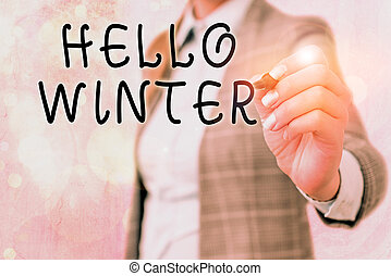 Word writing text Hello Winter. Business concept for coldest...