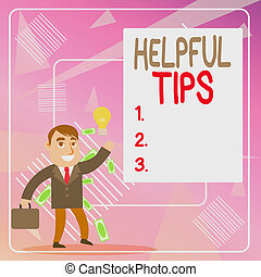 Word writing text Helpful Tips. Business concept for secret information or advice given to be helpful knowledge Successful Businessman or Clerk Generating Good Idea or Finding Solution.