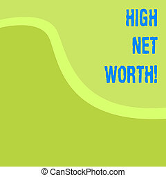 Word writing text High Net Worth. Business concept for having highvalue Something expensive Aclass company.