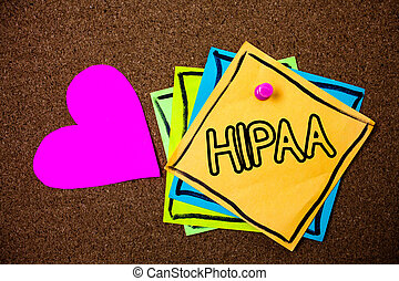 Word writing text Hipaa. Business concept for Health Insurance Portability and Accountability Act Healthcare Law Ideas messages paper pink heart cork background love lovely thoughts.